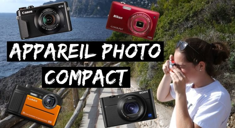 appareil photo compact comparatif